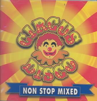 CIRCUS DISCO NON STOP MIXED (CD)