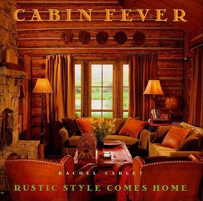 Cabin Fever By Carley, Rachel