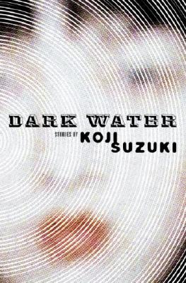 Dark Water By Suzuki, Koji