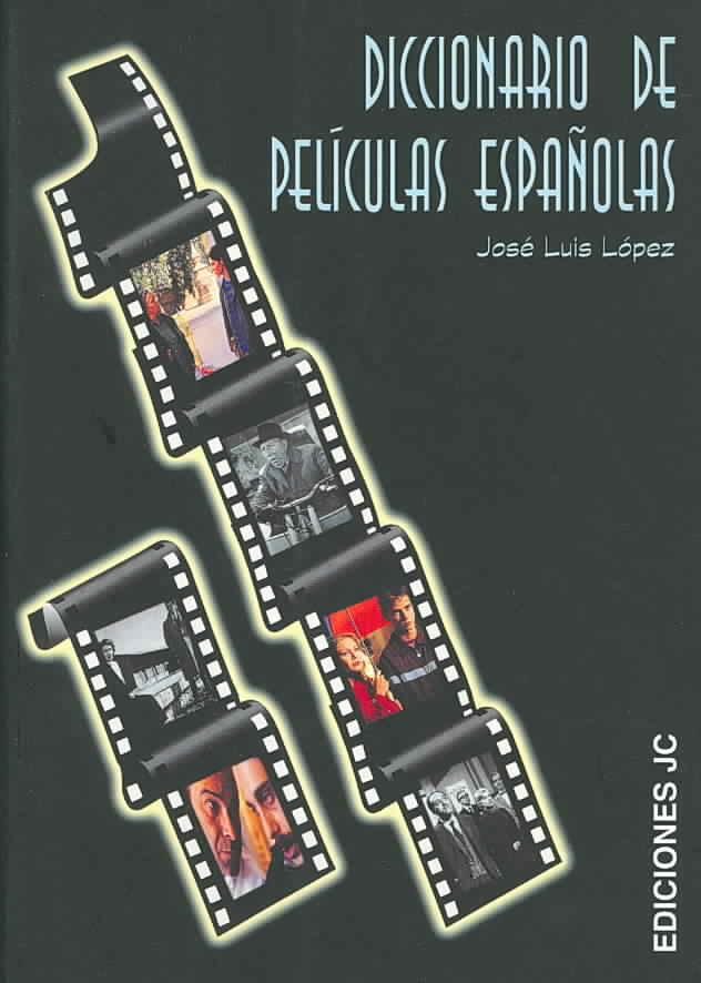 Diccionario De Peliculas Espanolas/ Dictionary of Spanish Movies By Lopez, Jose L.